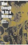 Man Enough To Be Woman: The Autobiography of Jayne County - Jayne County, Rupert Smith