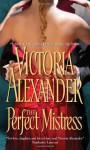 The Perfect Mistress - Victoria Alexander