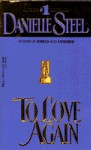 To Love Again - Danielle Steel