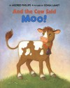 And the Cow Said Moo! - Mildred Phillips, Sonja Lamut