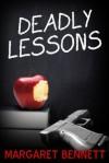 Deadly Lessons - Margaret Bennett