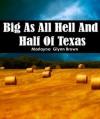Big As All Hell And Half Of Texas (Memoirs of Marlayna Glynn Brown) - Glynn Brown, Marlayna