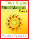 Mind Maps at Work: How to Be the Best at Your Job and Still Have Time to Play - Tony Buzan