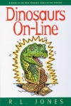 Dinosaurs On-Line: A Guide to the Best Dinosaur Sites on the Internet - Ray Jones, Kathryn Gabriel Loving