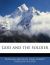 God and the Soldier - Norman Maclean, John Robert Paterson Sclater