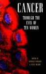 Cancer Through the Eyes of Ten Women - Patricia Duncker