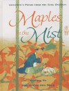 Maples in the Mist: Poems for Children from the Tang Dynasty - Minfong Ho, Jean Tseng, Mou-Sien Tseng