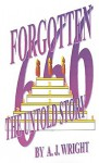 Forgotten 666: The Untold Story - A.J. Wright