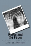 Returning the Favor: And Other Slices of Life - John G. Hartness