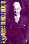 Remembering Reinhold Niebuhr: Letters of Reinhold and Ursula M. Niebuhr - Ursula M. Niebuhr, Reinhold Niebuhr