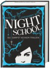 Night School. Du darfst keinem trauen (Night School #1) - C.J. Daugherty