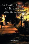 The Ghostly Ghost Tour of St. Augustine - Doug Alderson