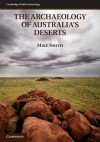 The Archaeology of Australia's Deserts - Mike Smith