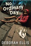 No Ordinary Day - Deborah Ellis