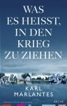 Was es heißt, in den Krieg zu ziehen - Karl Marlantes, Werner Löcher-Lawrence