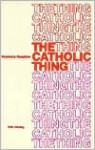 The Catholic Thing - Rosemary Haughton