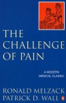 The Challenge of Pain - Ronald Melzack, Patrick D. Wall
