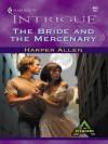 The Bride and the Mercenary (Harlequin Intrigue) - Harper Allen
