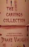 The Carvings Collection - Drake Vaughn