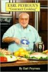 Earl Peyroux's Gourmet Cooking - Earl Peyroux