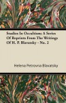 Studies in Occultism; A Series of Reprints from the Writings of H. P. Blavatsky - No. 2 - Helena Petrovna Blavatsky