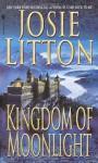Kingdom Of Moonlight - Josie Litton
