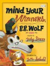 Mind Your Manners, B.B. Wolf - Judy Sierra, J, Otto Seibold