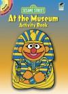Sesame Street At the Museum Activity Book - Sesame Street, Tom Brannon