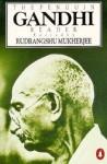 Gandhi Reader - Mahatma Gandhi, Rudrangshu Mukherjee