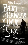 Part the Hawser, Limn the Sea - Dan Lopez