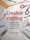 Creative crafting (52 Brilliant Ideas) - Infinite Ideas, Colin Salter