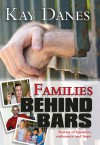 Families Behind Bars: Stories of injustice, endurance and hope - Kay Danes
