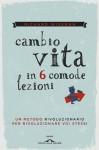 Cambio vita in 6 comode lezioni (Ponte alle Grazie Saggi e manuali) (Italian Edition) - Richard Wiseman, Roberta Zuppet