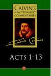 Acts of the Apostles 1-13 (Calvin's New Testament Commentaries, Vol 6) - John Calvin