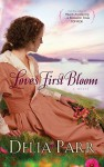 Love's First Bloom (Thorndike Press Large Print Christian Historical Fiction) - Delia Parr