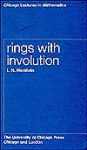Rings with Involution - I.N. Herstein
