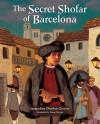 The Secret Shofar of Barcelona - Jacqueline Dembar Greene, Doug Chayka