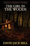 The Girl in the Woods - David J. Bell