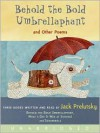 Behold the Bold Umbrellaphant: And Other Poems (Audio) - Jack Prelutsky