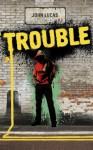 TROUBLE - John Lucas