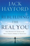 Rebuilding The Real You: The Definitive Guide to the Holy Spirit's Work in Your Life - Jack Hayford