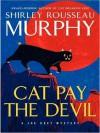 Cat Pay the Devil (Joe Grey Series #12) - Shirley Rousseau Murphy, William Dufris