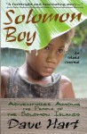 Solomon Boy: An Island Journal: Adventures Among the People of the Solomon Islands - Dave Hart