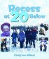 Recess at 20 Below - Cindy Aillaud
