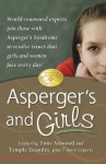 Asperger's and Girls - Mary Wrobel, Lisa Iland, Jennifer McIlwee Myers, Ruth Snyder, Sheila Wagner, Tony Attwood, Catherine Faherty, Temple Grandin