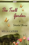 The Troll Garden & Selected Stories - Willa Cather