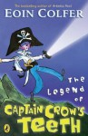 The Legend Of Captain Crow's Teeth - Eoin Colfer