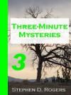 Three-Minute Mysteries 3 - Stephen D. Rogers