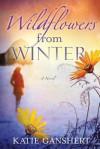 Wildflowers from Winter - Katie Ganshert