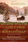 A Log Cabin Christmas: 9 Historical Romances during American Pioneer Christmases - Margaret Brownley, Wanda E. Brunstetter, Jane Kirkpatrick, Kelly Eileen Hake